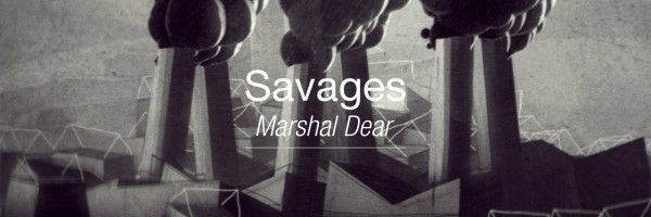 Savages Marshal Dear