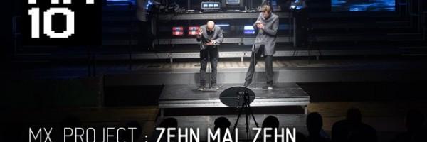 MXZEHN : ZEHN mal ZEHN – full 38 min