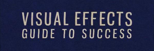 Visual Effects Guide To Success
